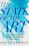 The State of the Art: A Chronicle of American Poetry, 1988-2014 (Pitt Poetry Series)
