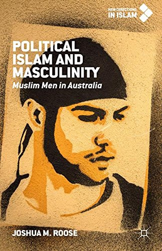 Political Islam and Masculinity: Muslim Men in