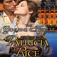 The Genuine Article: Regency Nobles Series, Book 1 Audiobook by Patricia Rice Narrated by Mia Chiaromonte