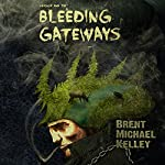 Chuggie and the Bleeding Gateways: Mischief, Mayhem, Want, and Woe | Brent Michael Kelley