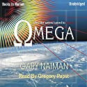 Omega Audiobook by Gary Naiman Narrated by Gregory Papst