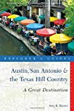 Explorers Guide Austin, San Antonio & the Texas Hill Country: A Great Destination (Second Edition)  (Explorers Great Destinations)