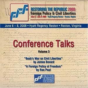 Restoring the Republic 2008 2 CD Set - Volume 3: James Bovard and Ron Paul