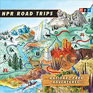 NPR Road Trips: National Park Adventures Radio/TV Program