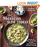 The Mexican Slow Cooker: Recipes for Mole, Enchiladas, Carnitas, Chile Verde Pork, and More Favorites