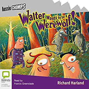 Walter Wants to Be a Werewolf! Audiobook