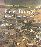 Pieter Bruegel.- Triunfos, Muerte Y Vida (8496775909) by Valeriano Bozal