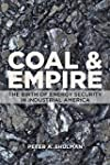 Coal and Empire - The Birth of Energy...