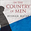 In the Country of Men Audiobook by Hisham Matar Narrated by Stephen Hoye