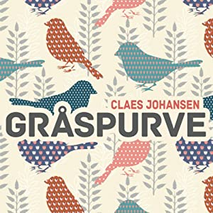 Gråspurve [House of Sparrows] | [Claes Johansen]
