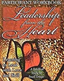 img - for Leadership from the Heart - Participant Workbook: Learning to Lead with Love and Skill book / textbook / text book