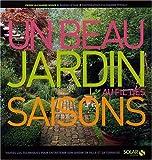 echange, troc Pierre-Alexandre Risser, Rosenn Le Page - Un beau jardin au fil des saisons