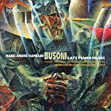 BUSONI. Late Piano Music. Hamelin