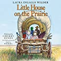 Little House on the Prairie: Little House, Book 3 Hörbuch von Laura Ingalls Wilder Gesprochen von: Cherry Jones