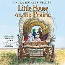 Little House on the Prairie: Little House, Book 3 Audiobook by Laura Ingalls Wilder Narrated by Cherry Jones