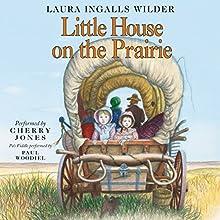 Little House on the Prairie: Little House, Book 3 | Livre audio Auteur(s) : Laura Ingalls Wilder Narrateur(s) : Cherry Jones