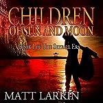 Children of Sun and Moon: Skyfall Era, Book 2 | Matt Larkin