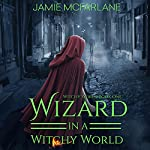 Wizard in a Witchy World | Jamie McFarlane