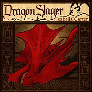 Dragon Slayer | [Isabella Carter]