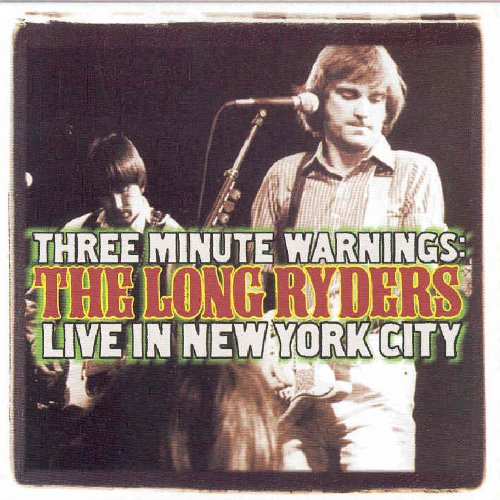 The Long Ryders - Three Minute Warnings: The Long Ryders Live In New York City - Lyrics2You