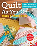 Quilt As-You-Go Made Modern: Fresh Techniques for Busy Quilters