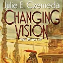 Changing Vision: Web Shifters, Book 2 Audiobook by Julie E. Czerneda Narrated by Luci Christian Bell