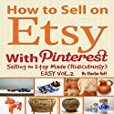 How to Sell on Etsy With Pinterest - Selling on Etsy Made Ridiculously Easy Vol.2 (       UNABRIDGED) by Charles Huff Narrated by Rich McVicar