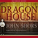 Dragon House Audiobook by John Shors Narrated by Jenny Ikeda