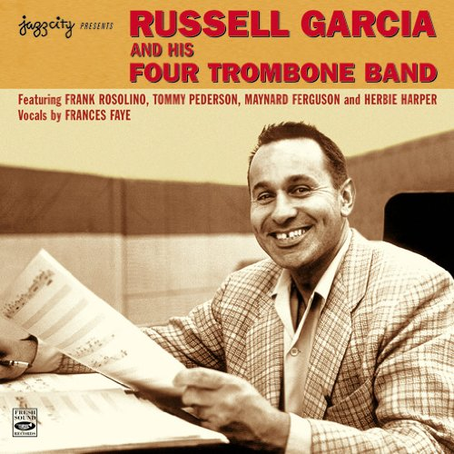 "Featured recording ""Russell Garcia & His Four Trombone Band"""
