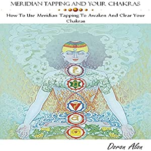 Meridian Tapping and Your Chakras Audiobook