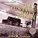 Let Justice Roll Down Audiobook by John M. Perkins, Shane Claiborne - foreword Narrated by John M. Perkins, Shane Claiborne