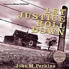 Let Justice Roll Down Hörbuch von John M. Perkins, Shane Claiborne - foreword Gesprochen von: John M. Perkins, Shane Claiborne