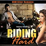 Riding Her Hard | Audrey Ashmore