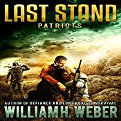 Patriots: Last Stand, Book 2 | William H. Weber