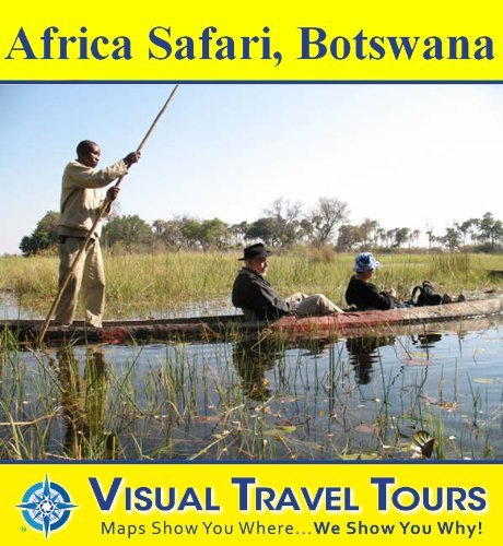 AFRICA SAFARI BOTSWANA - A Travelogue. Enjoy