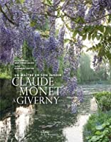 Claude Monet à Giverny : Un maître et son jardin