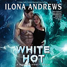 White Hot: A Hidden Legacy Novel Audiobook by Ilona Andrews Narrated by Renee Raudman