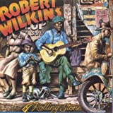 Robert Wilkins The Original Rolling Stone