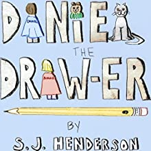 Daniel the Draw-er (       UNABRIDGED) by S. J. Henderson Narrated by Jay Prichard