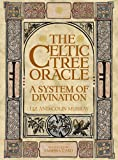 The Celtic Tree Oracle: A System of Diviniation