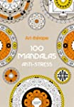 Art-th�rapie : 100 mandalas anti-stress