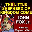 The Little Shepherd of Kingdom Come Audiobook by John Fox Narrated by Maynard Villers