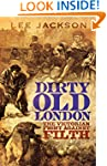 Dirty Old London: The Victorian Fight...
