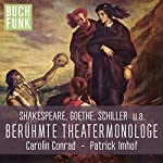 Berühmte Theater-Monologe | Johann Wolfgang von Goethe,Friedrich Schiller,Heinrich von Kleist