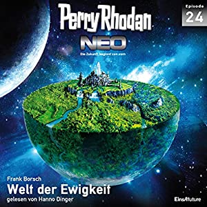 Welt der Ewigkeit (Perry Rhodan NEO 24) Hörbuch