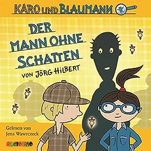 Der Mann ohne Schatten (Karo und Blaumann 2) Hörbuch