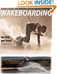 Wakeboarding: Wake boarding history,...