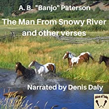 The Man from Snowy River and Other Verses Audiobook by A. B. Banjo Paterson Narrated by Denis Daly