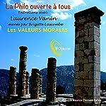 La philo ouverte à tous : Les valeurs morales | Laurence Vanin