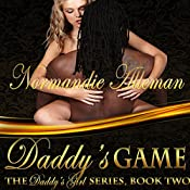 Daddy's Game: Daddy's Girl, Book 2 | [Normandie Alleman]